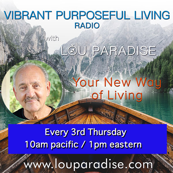vibrant puposeful living with lou paradise on transformation talk radio.com